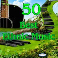 50 Best Ethnic Music — сборник