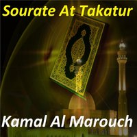 Sourate At Takatur — Kamal Al Marouch