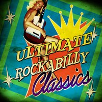 Ultimate Rockabilly Classics — сборник