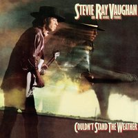 Couldn't Stand The Weather — Stevie Ray Vaughn & Double Trouble, Stevie Ray Vaughan, Double Trouble