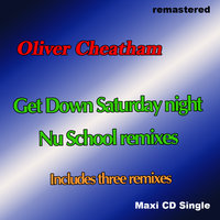 Get down saturday night Nu Skool Remixes — Oliver Cheatham