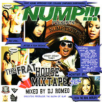 The Frat House Mix Tape By DJ Romeo — Nump