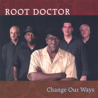 Change Our Ways — Root Doctor