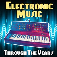Electronic Music Through the Years — сборник