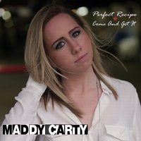 Perfect Recipe / Come and Get It - Single — Maddy Carty