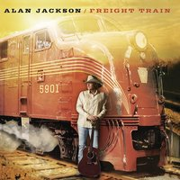 Freight Train — Alan Jackson