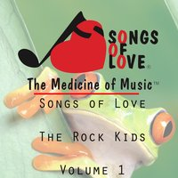 Songs of Love the Rock Kids, Vol. 1 — сборник