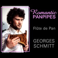 The Romantic Pan Pipes, Flûte De Pan, France — Géorges Schmitt