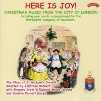 Here Is Joy! Christmas Music from the City of London — Stephen Cleobury, John Scott, Walford Davies, Harold Darke, Simon Lindley, Rihards Dubra