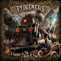 A Century in the Curse of Time — Pyogenesis