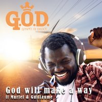 God Will Make a Way — Guillaume, Muriel, Gospel of Dance