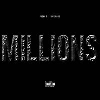 Millions — Pusha T, Rick Ross