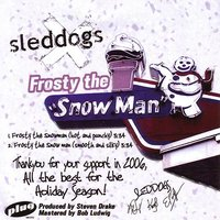 Frosty the Snowman — SledDogs