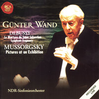 Debussy / Mussorgsky: Le Martyre De Saint Sebastian / Pictures At An Exhibition — Gunter Wand, NDR-Sinfonieorchester