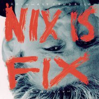 Nix is fix — Rainhard Fendrich