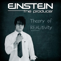 Theory of Realitivity - EP — Einstein The Producer