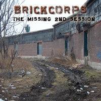 The Missing 2nd Session — Brick Corps