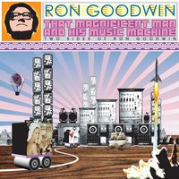 That Magnificent Man and His Music Machine: Two Sides of Ron Goodwin — Ron Goodwin & His Orchestra