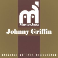 Masterjazz: Johnny Griffin — Johnny Griffin