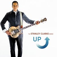 Up — The Stanley Clarke Band