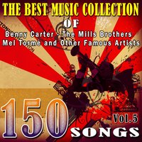 The Best Music Collection of Benny Carter,The Mills Brothers,Mel Tormè and Other Famous Artists, Vol. 5 — сборник