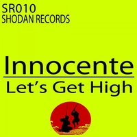 Let's Get High — Innocente