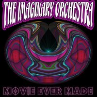 Movie Ever Made — The Imaginary Orchestra