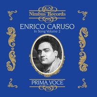 Enrico Caruso in Song, Vol. 2 — Teodoro Cottrau, Francesco Paolo Tosti, Vincenzo Bellezza, Ernesto De Curtis, Salvatore Cardillo, Enrico Caruso