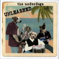 Unleashed — The Underdogs