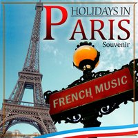 Souvenir Holidays in Paris. French Music — сборник