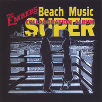 Beach Music Super Collaboration — Embers