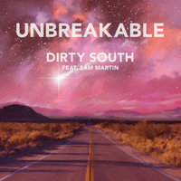 Unbreakable — Dirty South, Sam Martin