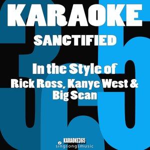 Karaoke 365 - Sanctified (In the Style of Rick Ross, Kanye West & Big Sean)