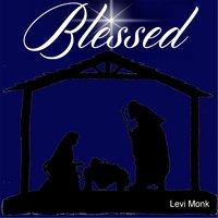 Blessed — Levi Monk