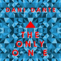 The Only One — Dani Dante