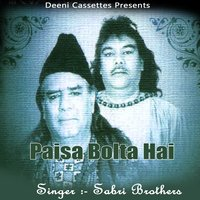 Paisa Bolta Hai — The Sabri Brothers