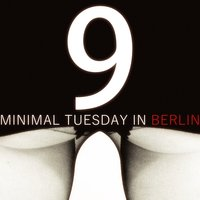 Minimal Tuesday in Berlin - Vol.9 — сборник