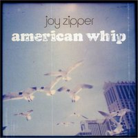 American Whip — Joy Zipper
