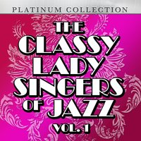 The Classy Lady Singers of Jazz, Vol. 1 — сборник