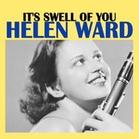 It's Swell of You — Helen Ward