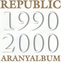 Aranyalbum 1990-2000 — Republic