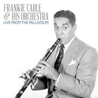 Frankie Carle & His Orchestra: Live from the Palladium 1949 — Frankie Carle & His Orchestra