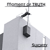 Suiciety — Moment of truth
