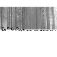 In the Pines: Great Country Music, Vol. 2 — сборник