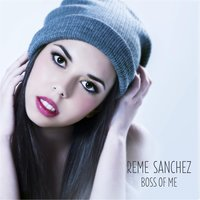 Boss Of Me — Reme Sánchez