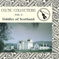 Celtic Collections, Vol. 5 - Fiddles of Scotland — Ian Hardie