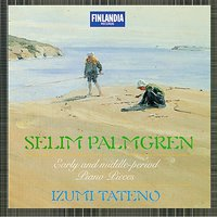 Palmgren : Early and Middle-Period Piano Pieces — Tateno, Izumi, Izumi Tateno