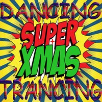 Super XMAS Dancing and Trancing — сборник