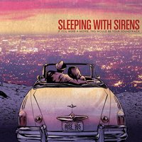 If you were a movie, this would be your soundtrack — Sleeping With Sirens