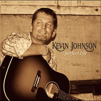 Perfect Life — Kevin Johnson